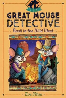 Great Mouse Detective #4: Basil in the Wild West av Eve Titus (Heftet)