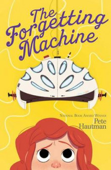 The Forgetting Machine av Pete Hautman (Innbundet)