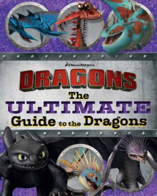 The Ultimate Guide to the Dragons av Maggie Testa og Cordelia Evans (Heftet)