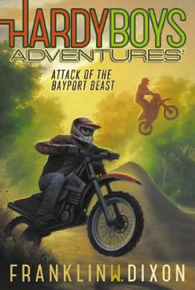 Hardy Boys Adventures #14: Attack of the Bayport Beast av Franklin W. Dixon (Innbundet)