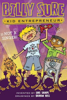 Billy Sure Kid Entrepreneur Is Not a Singer! av Luke Sharpe (Heftet)