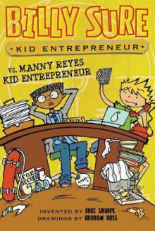Billy Sure Kid Entrepreneur vs. Manny Reyes Kid Entrepreneur av Luke Sharpe (Heftet)