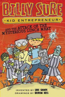 Billy Sure Kid Entrepreneur and the Attack of the Mysterious Lunch Meat av Luke Sharpe (Heftet)
