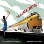 Trains Run! av Benn Lyon og George Ella Lyon (Innbundet)
