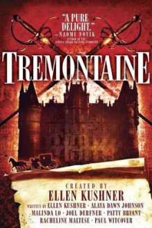 Tremontaine av Ellen Kushner, Malinda Lo, Alaya Dawn Johnson, Joel Derfner, Racheline Maltese, Patty Bryant og Paul Witcover (Heftet)