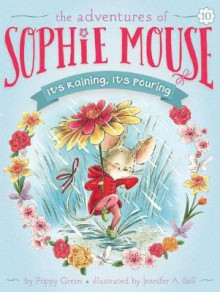 The Adventures of Sophie Mouse #10: It's Raining, It's Pouring av Poppy Green (Heftet)