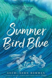 Summer Bird Blue av Akemi Dawn Bowman (Innbundet)