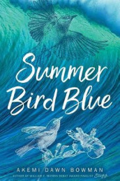 Summer Bird Blue av Akemi Dawn Bowman (Heftet)