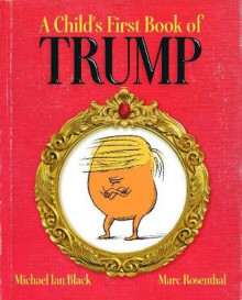 A Child's First Book of Trump av Michael Ian Black (Innbundet)