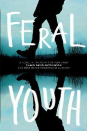 Feral Youth av Brandy Colbert, Tim Floreen, Shaun David Hutchinson, Justina Ireland, Alaya Dawn Johnson, Stephanie Kuehn, E C Myers, Marieke Nijkamp, Robin Talley og Suzanne Young (Innbundet)