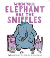 Omslag - When Your Elephant Has the Sniffles