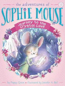Sophie Mouse #12:Journey to the Crystal av Poppy Green (Heftet)