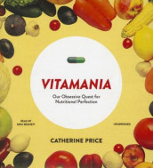Vitamania av Catherine Price (Lydbok-CD)