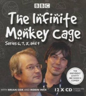 The Infinite Monkey Cage, Series 6, 7, 8, and 9 av Brian Cox og Robin Ince (Lydbok-CD)