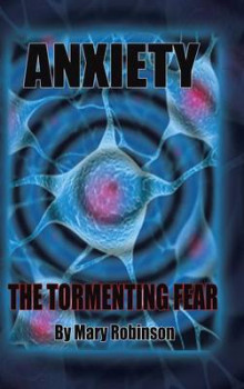 Anxiety The Tormenting Fear av Mary Robinson (Innbundet)