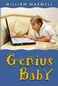 Genius Baby av William Maxwell (Heftet)