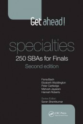Get ahead! Specialties: 250 SBAs for Finals av Fiona Bach, Peter Cartledge, Mahesh Jayaram, Hannah Roberts og Elizabeth Waddington (Heftet)
