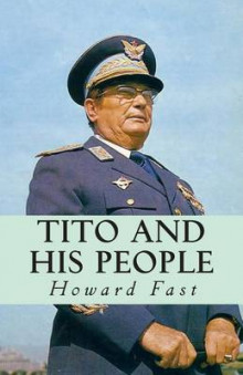 Tito and His People av Howard Fast (Heftet)