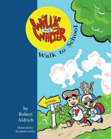 Willie and Walter Walk to School av Robert Aldrich (Heftet)