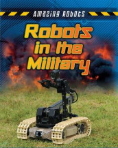 Robots in the Military av Louise A Spilsbury og Richard Spilsbury (Innbundet)