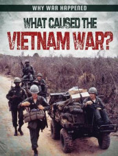 What Caused the Vietnam War? av Sarah Levete (Innbundet)