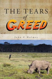 The Tears of Greed av John C Holmes (Heftet)