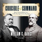 Crucible of Command Lib/E av William C Davis (Lydbok-CD)