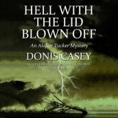 Hell with the Lid Blown Off Lib/E av Donis Casey (Lydbok-CD)