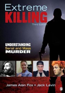 Extreme Killing av James Alan Fox og Jack Levin (Heftet)