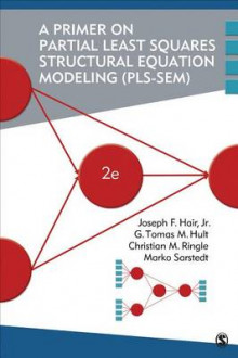 A Primer on Partial Least Squares Structural Equation Modeling (PLS-SEM) av Joe Hair, G. Tomas M. Hult, Christian M. Ringle og Marko Sarstedt (Heftet)