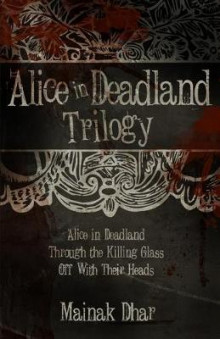 Alice in Deadland Trilogy av Mainak Dhar (Heftet)