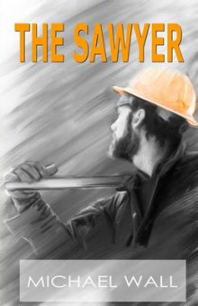 The Sawyer av Michael Wall (Heftet)