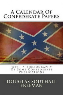A Calendar of Confederate Papers av Douglas Southall Freeman (Heftet)