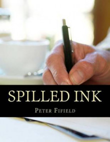 Spilled Ink av Peter Fifield (Heftet)