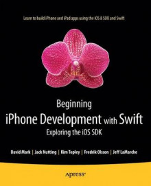 Beginning iPhone Development with Swift av Kim Topley, Fredrik T. Olsson, Jack Nutting, David Mark og Jeff LaMarche (Heftet)