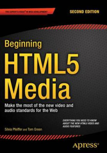 Beginning HTML5 Media av Silvia Pfeiffer og Tom Green (Heftet)