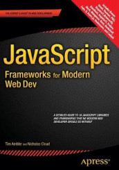 JavaScript Frameworks for Modern Web Dev av Tim Ambler og Nicholas Cloud (Heftet)