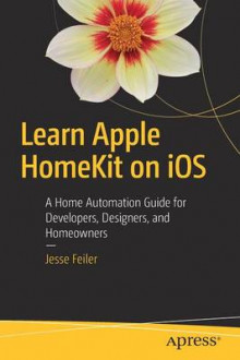 Learn Apple Homekit on iOS 2017 av Jesse Feiler (Heftet)
