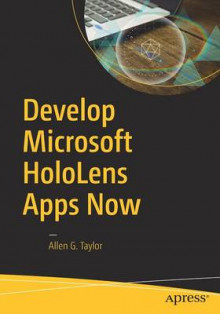 Develop Microsoft HoloLens Apps Now av Allen G. Taylor (Heftet)