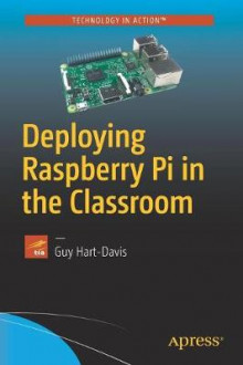 Deploying Raspberry Pi in the Classroom av Guy Hart-Davis (Heftet)