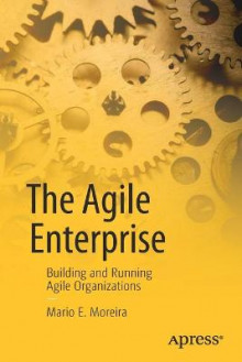 The Agile Enterprise av Mario E. Moreira (Heftet)