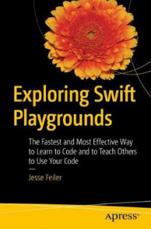 Exploring Swift Playgrounds av Jesse Feiler (Heftet)