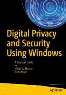 Digital Privacy and Security Using Windows av Nihad A. Hassan og Rami Hijazi (Heftet)