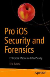 Pro iOS Security and Forensics av Eric Butow (Heftet)