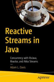 Reactive Streams in Java av Adam L. Davis (Heftet)