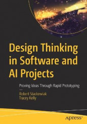 Design Thinking in Software and AI Projects av Tracey Kelly og Robert Stackowiak (Heftet)