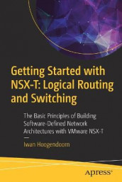 Getting Started with NSX-T: Logical Routing and Switching av Iwan Hoogendoorn (Heftet)