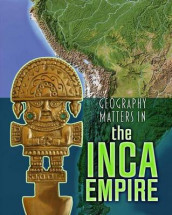Geography Matters in the Inca Empire (Geography Matters in Ancient Civilizations) av Melanie Waldron (Heftet)