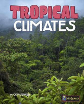 Tropical Climates (Focus on Climate Zones) av Cath Senker (Innbundet)