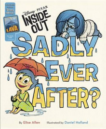 Inside Out Sadly Ever After? av Disney Book Group og Elise Allen (Innbundet)
